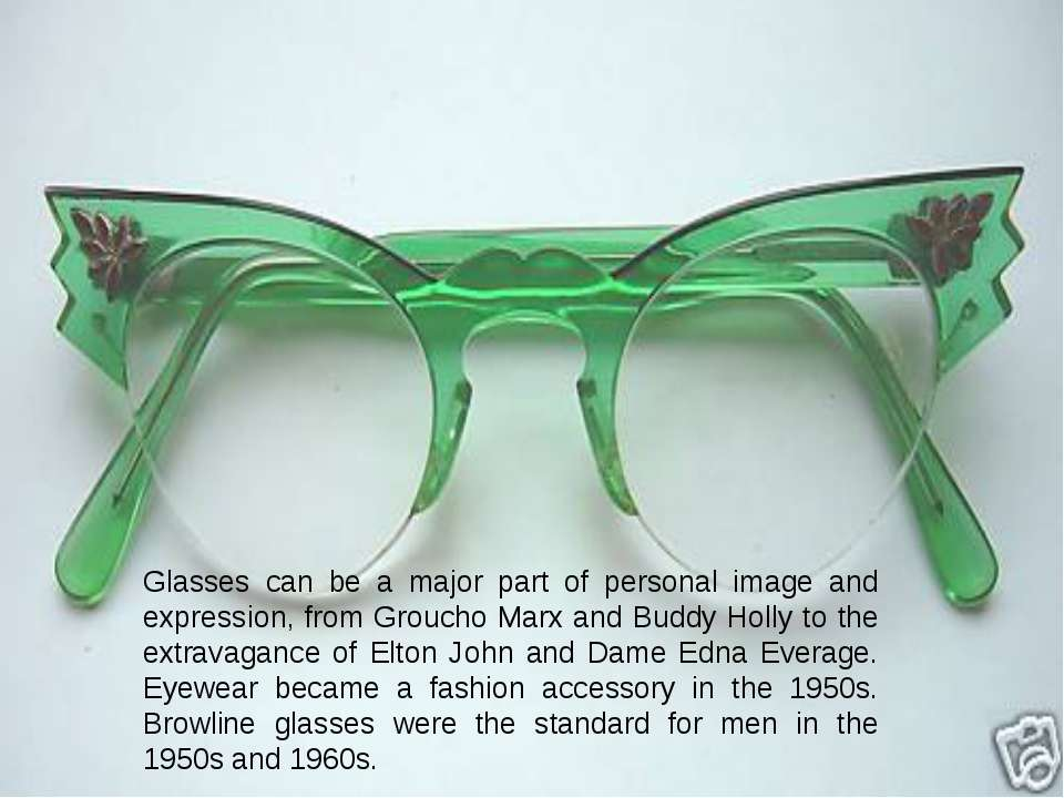 Glasses can be a major part of personal image and expression, from Groucho Ma...