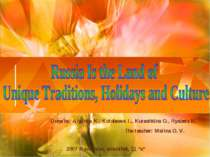 Russia Is the Land of Unique Traditions, Holidays and Culture