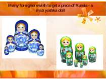 Many foreigners wish to get a piece of Russia - a matryoshka doll
