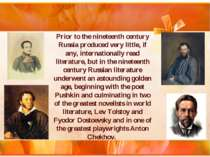 Prior to the nineteenth century Russia produced very little, if any, internat...