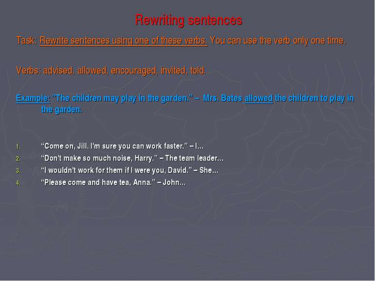 Rewriting sentences Task: Rewrite sentences using one of these verbs. You can...