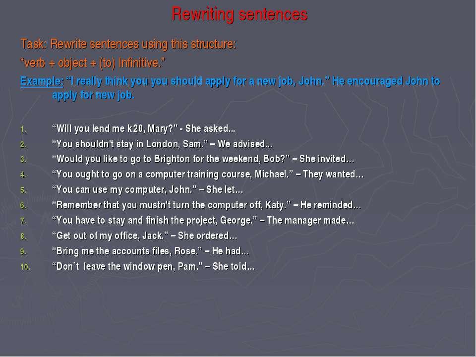 "Rewriting sentences Task: Rewrite sentences using this structure: ""verb + obj..."