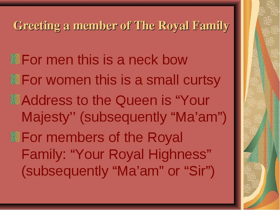Greeting a member of The Royal Family For men this is a neck bow For women th...