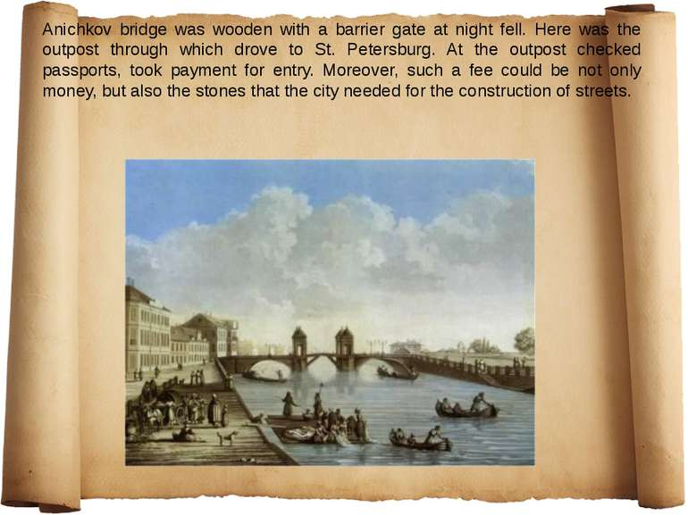 Anichkov bridge was wooden with a barrier gate at night fell. Here was the ou...