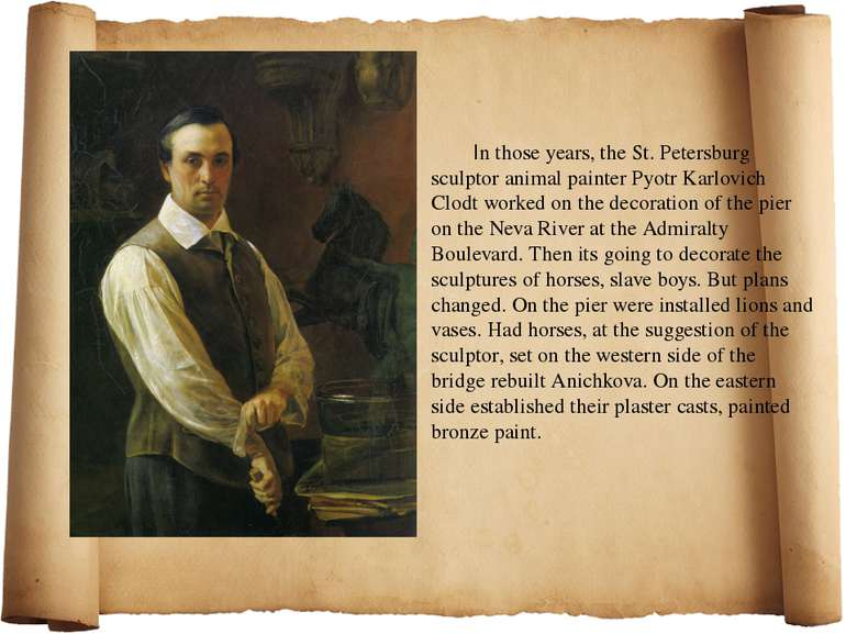In those years, the St. Petersburg sculptor animal painter Pyotr Karlovich Cl...