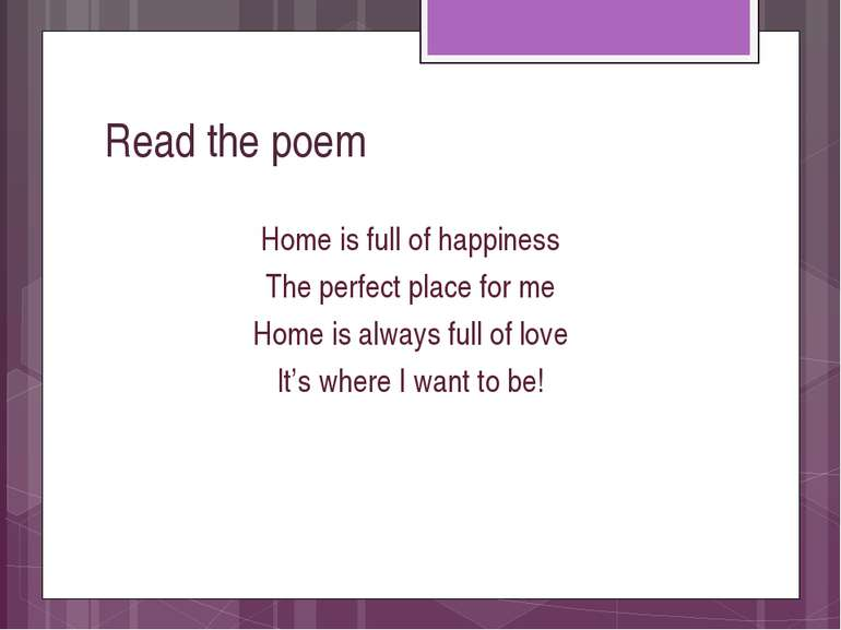 Read the poem Home is full of happiness The perfect place for me Home is alwa...