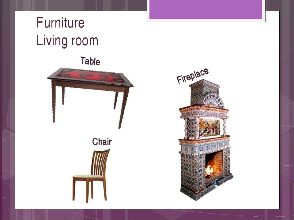 Furniture Living room Table Chair Fireplace
