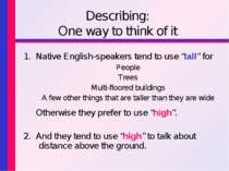 "Describing: One way to think of it 1. Native English-speakers tend to use ""ta..."