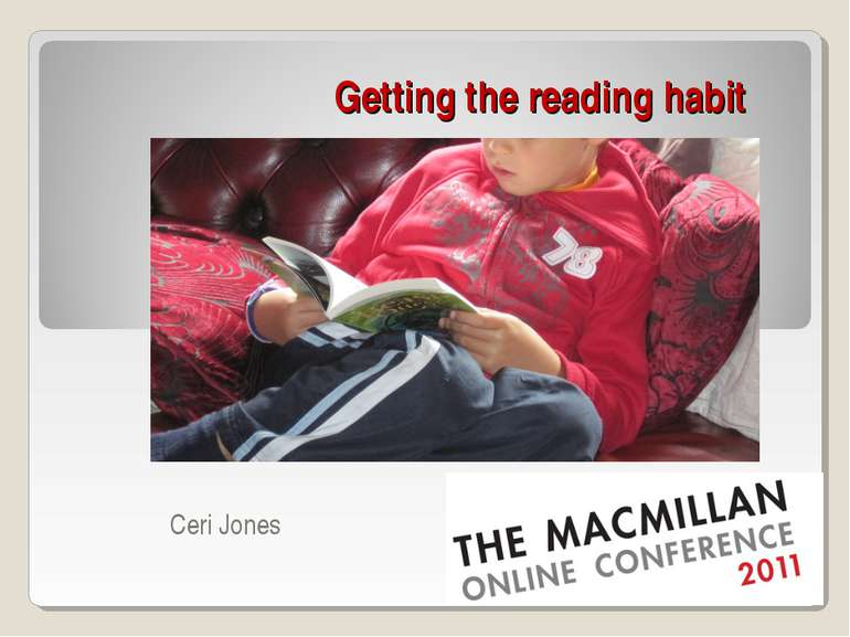 Getting the reading habit Ceri Jones