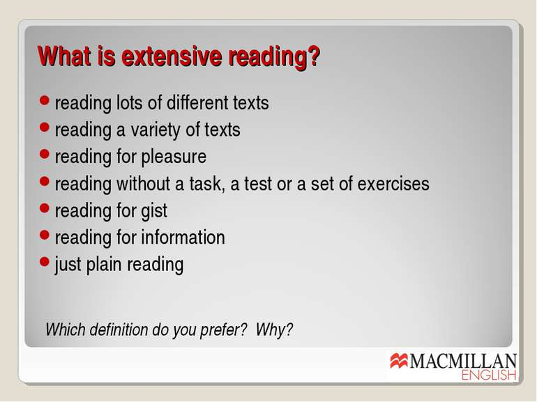What is extensive reading? reading lots of different texts reading a variety ...