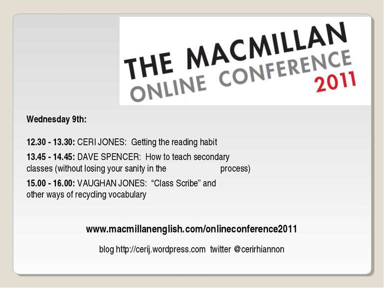 www.macmillanenglish.com/onlineconference2011 Wednesday 9th: 12.30 - 13.30: C...