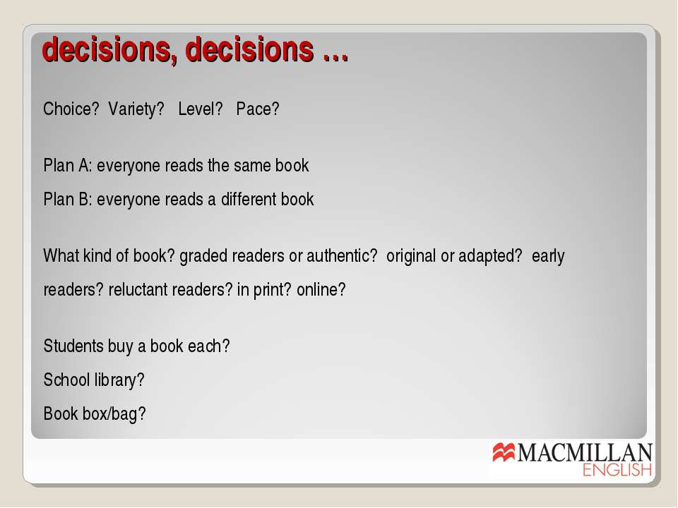 decisions, decisions … Choice? Variety? Level? Pace? Plan A: everyone reads t...