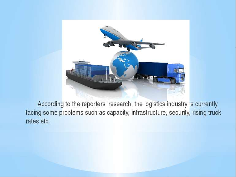 According to the reporters' research, the logistics industry is currently fac...