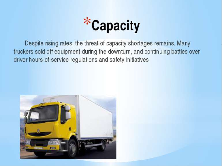 Capacity Despite rising rates, the threat of capacity shortages remains. Many...