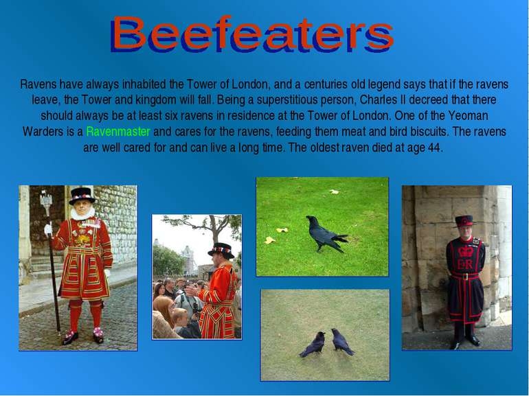 Ravens have always inhabited the Tower of London, and a centuries old legend ...