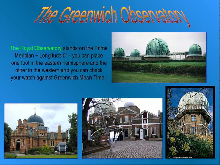 The Royal Observatory stands on the Prime Meridian – Longitude 0° - you can p...