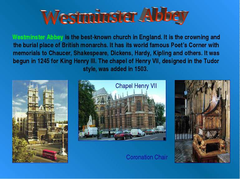 Westminster Abbey is the best-known church in England. It is the crowning and...