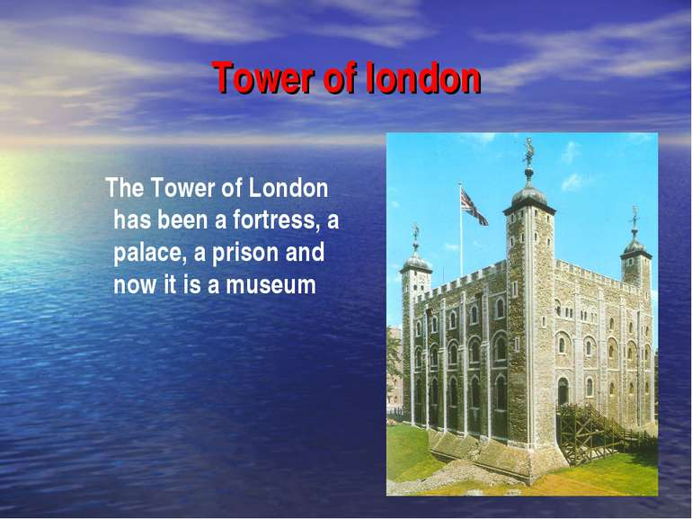 Tower of london The Tower of London has been a fortress, a palace, a prison a...