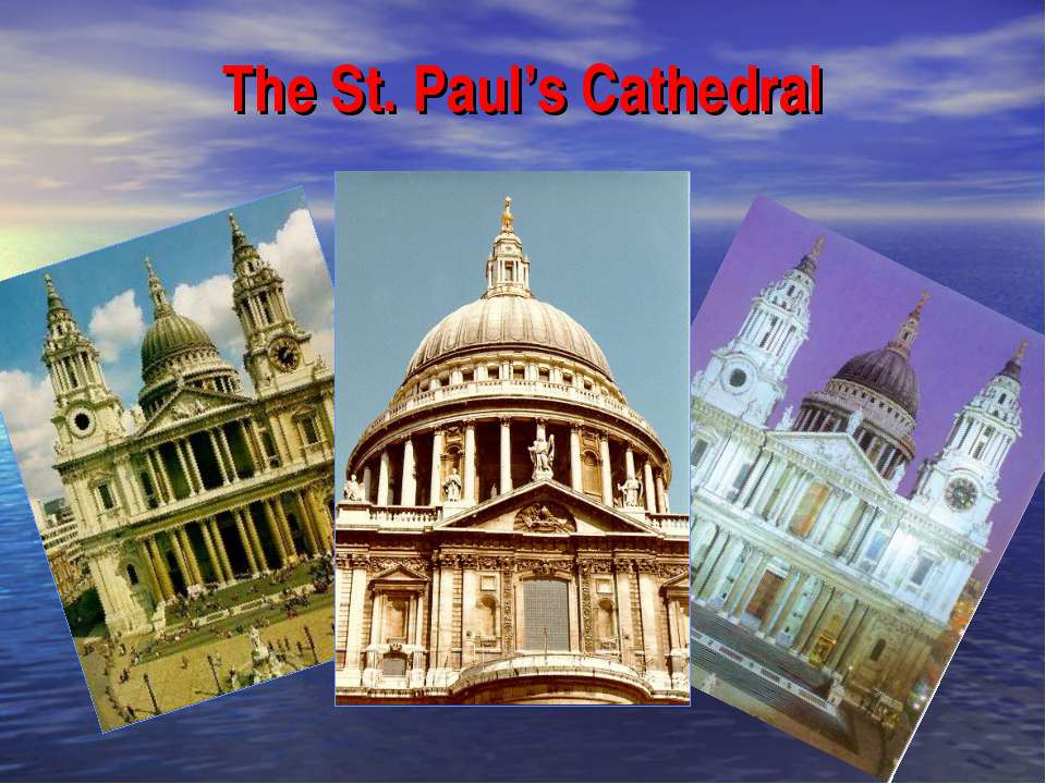 The St. Paul's Cathedral