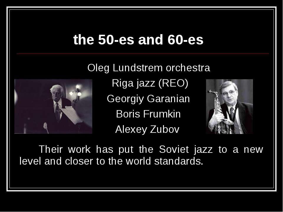 the 50-es and 60-es Oleg Lundstrem orchestra Riga jazz (REO) Georgiy Garanian...