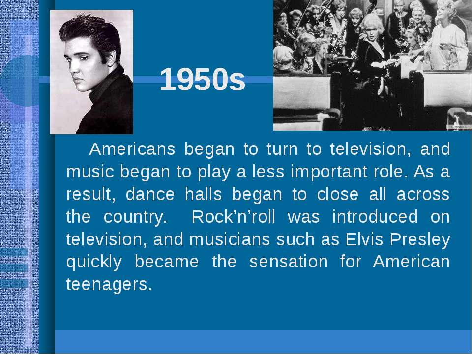 1950s Americans began to turn to television, and music began to play a less i...
