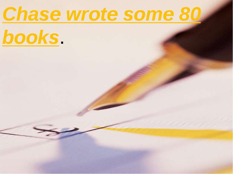 Chase wrote some 80 books.