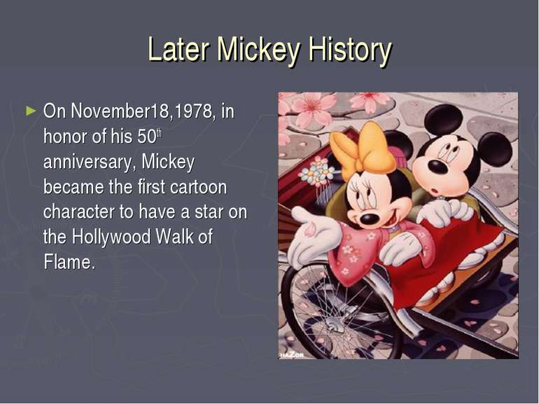 Later Mickey History On November18,1978, in honor of his 50th anniversary, Mi...