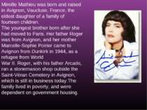 Mireille Mathieu was born and raised in Avignon, Vaucluse, France, the eldest...