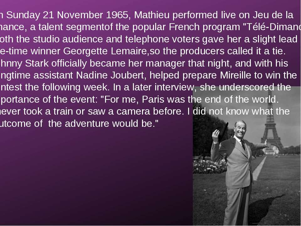 On Sunday 21 November 1965, Mathieu performed live on Jeu de la Chance, a tal...