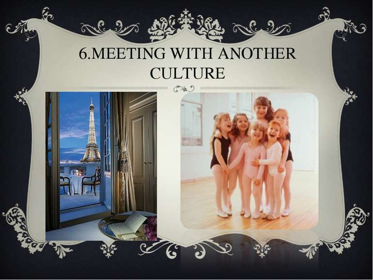 6.MEETING WITH ANOTHER CULTURE