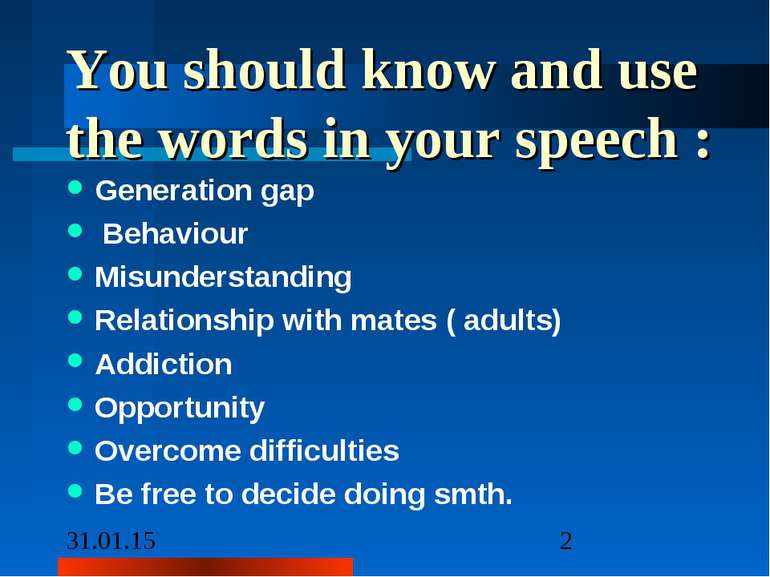 You should know and use the words in your speech : Generation gap Behaviour M...