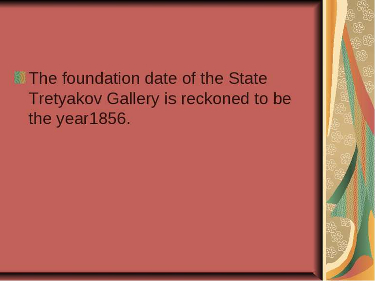 The foundation date of the State Tretyakov Gallery is reckoned to be the year...