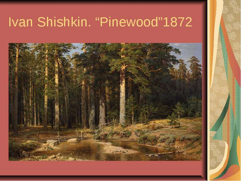 "Ivan Shishkin. ""Pinewood""1872"