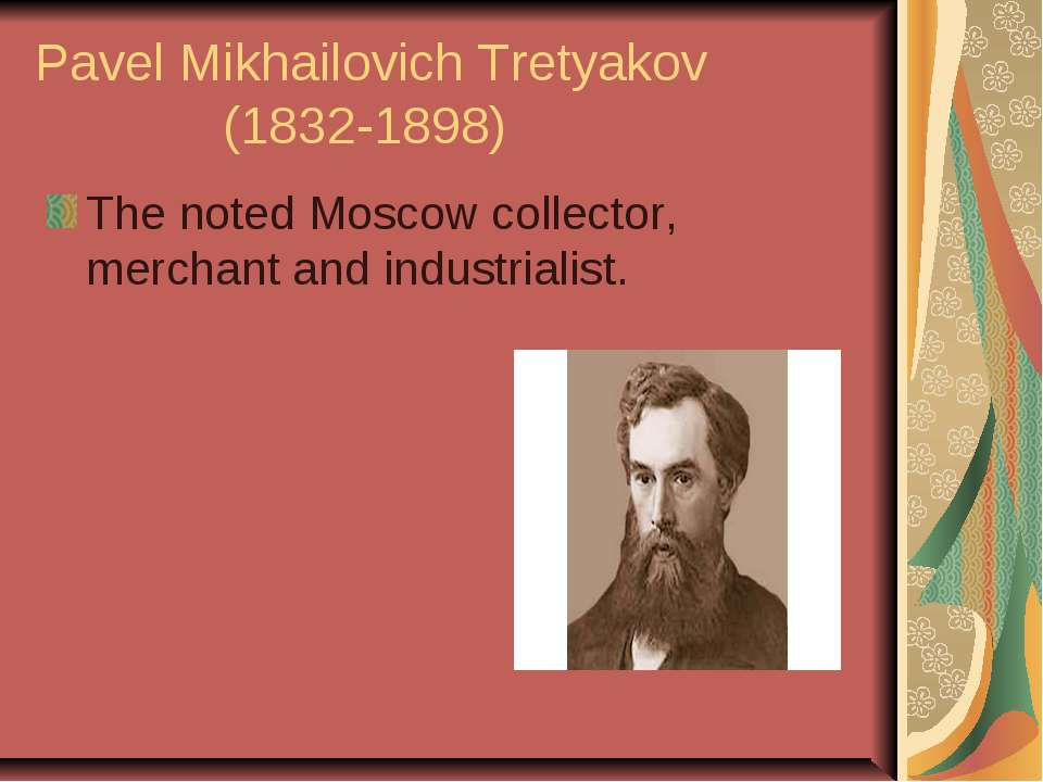 Pavel Mikhailovich Tretyakov (1832-1898) The noted Moscow collector, merchant...