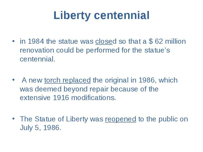 Liberty centennial in 1984 the statue was closed so that a $ 62 million renov...