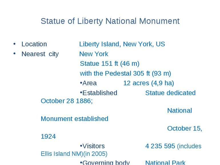 Statue of Liberty National Monument Location Liberty Island, New York, US Nea...
