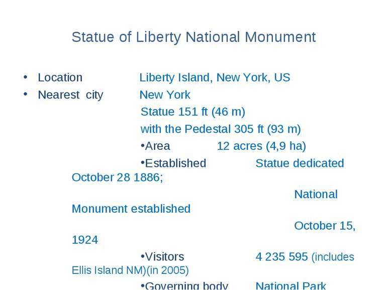 Statue of Liberty National Monument Location Liberty Island, New York, US Nea...