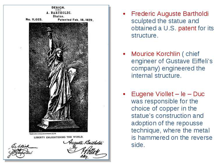 Frederic Auguste Bartholdi sculpted the statue and obtained a U.S. patent for...