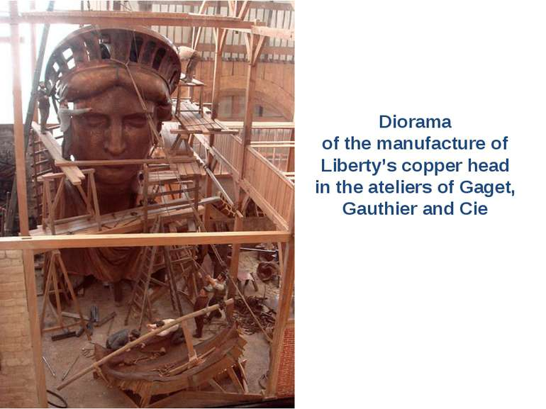 Diorama of the manufacture of Liberty's copper head in the ateliers of Gaget,...
