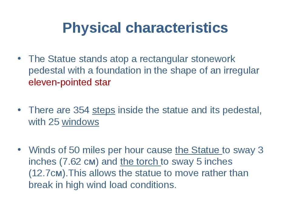 Physical characteristics The Statue stands atop a rectangular stonework pedes...