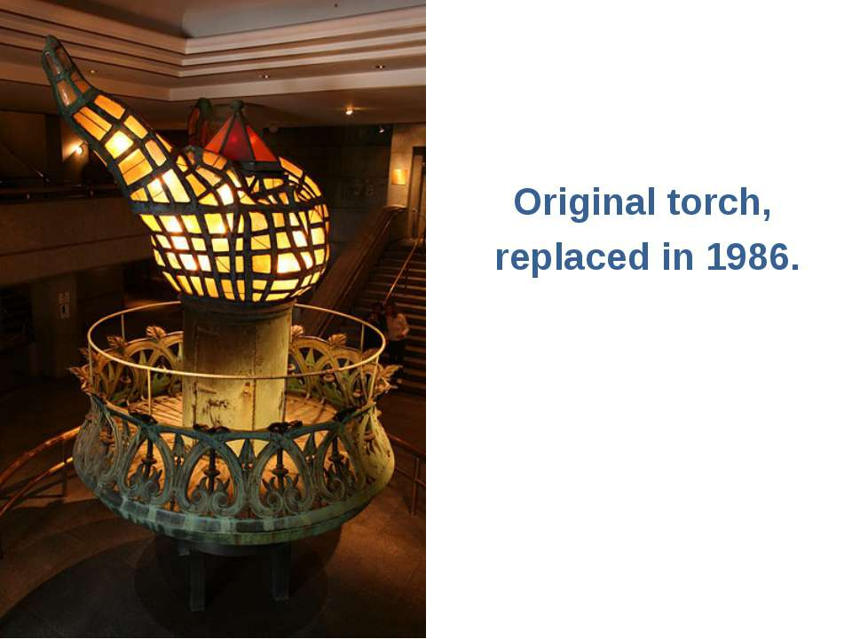 Original torch, replaced in 1986.