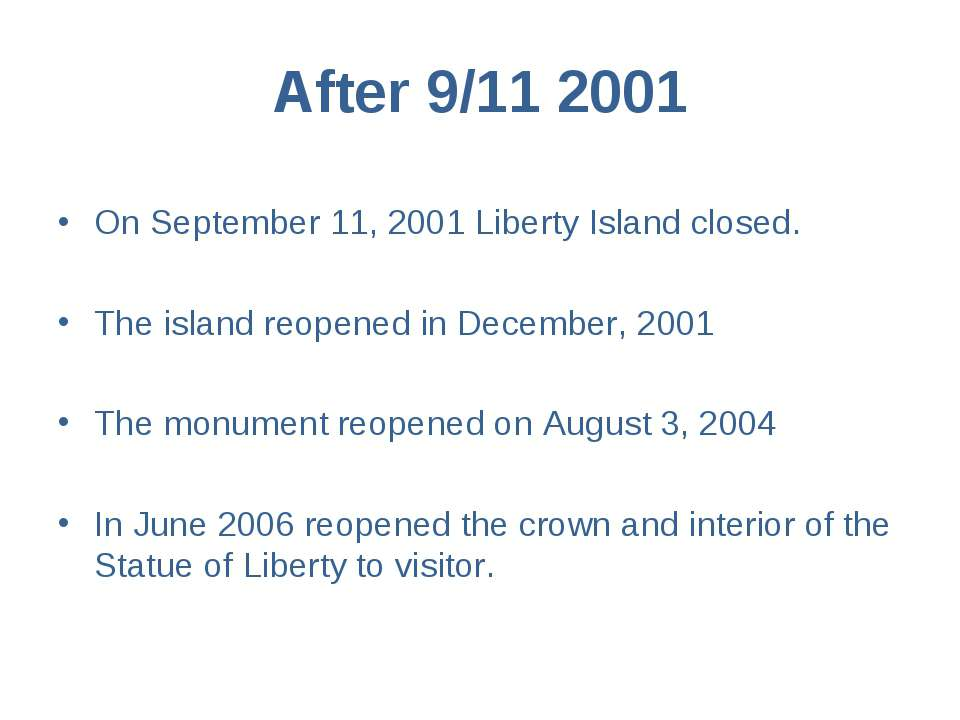 After 9/11 2001 On September 11, 2001 Liberty Island closed. The island reope...