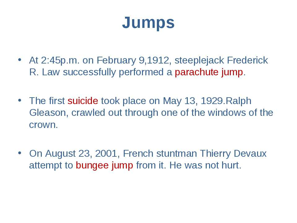 Jumps At 2:45p.m. on February 9,1912, steeplejack Frederick R. Law successful...
