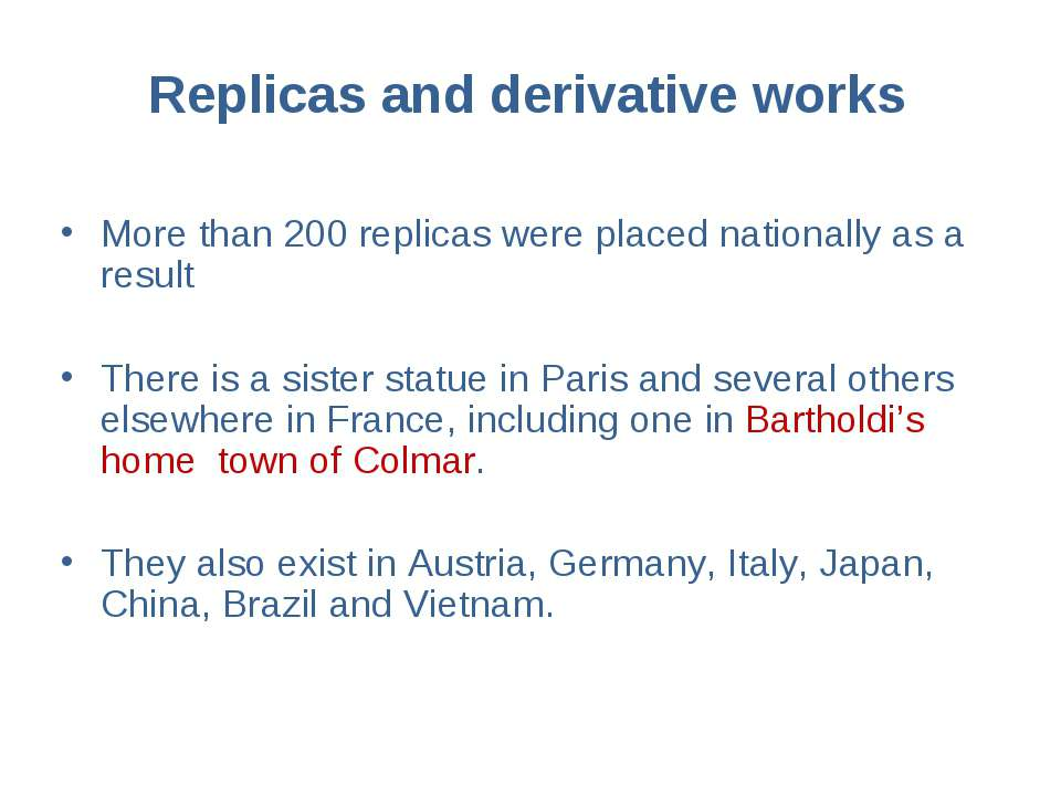 Replicas and derivative works More than 200 replicas were placed nationally a...