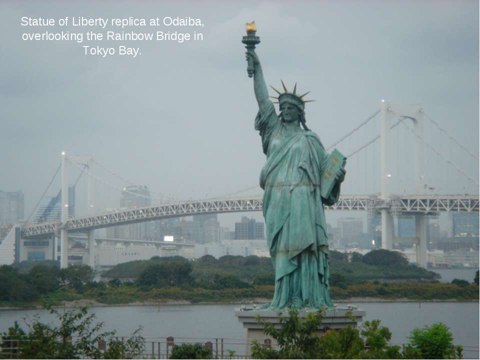 Statue of Liberty replica at Odaiba, overlooking the Rainbow Bridge in Tokyo ...