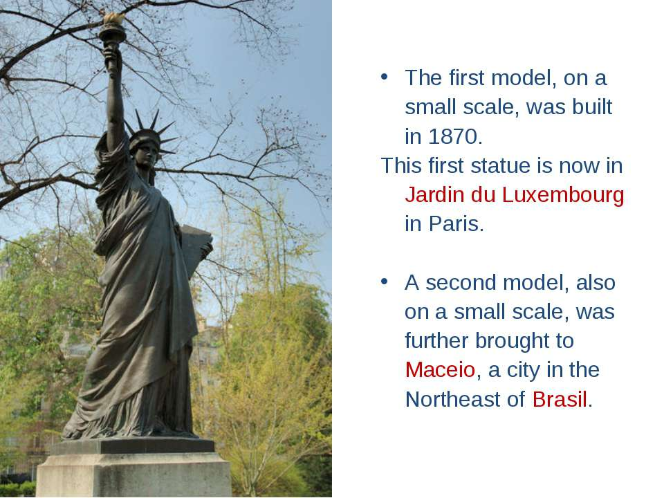 The first model, on a small scale, was built in 1870. This first statue is no...