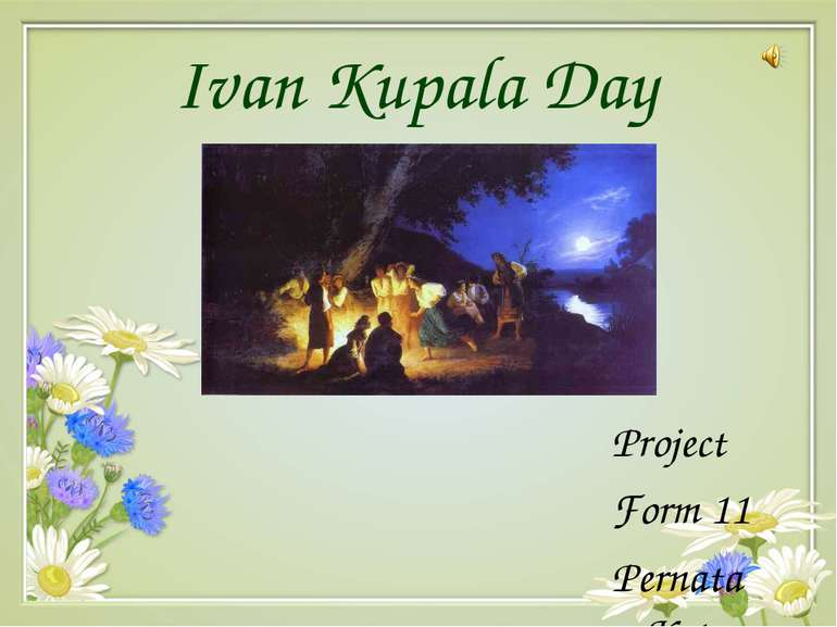 Ivan Kupala Day Project Form 11 Pernata Kate