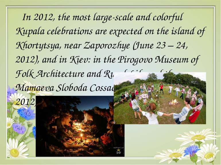 In 2012, the most large-scale and colorful Kupala celebrations are expected o...