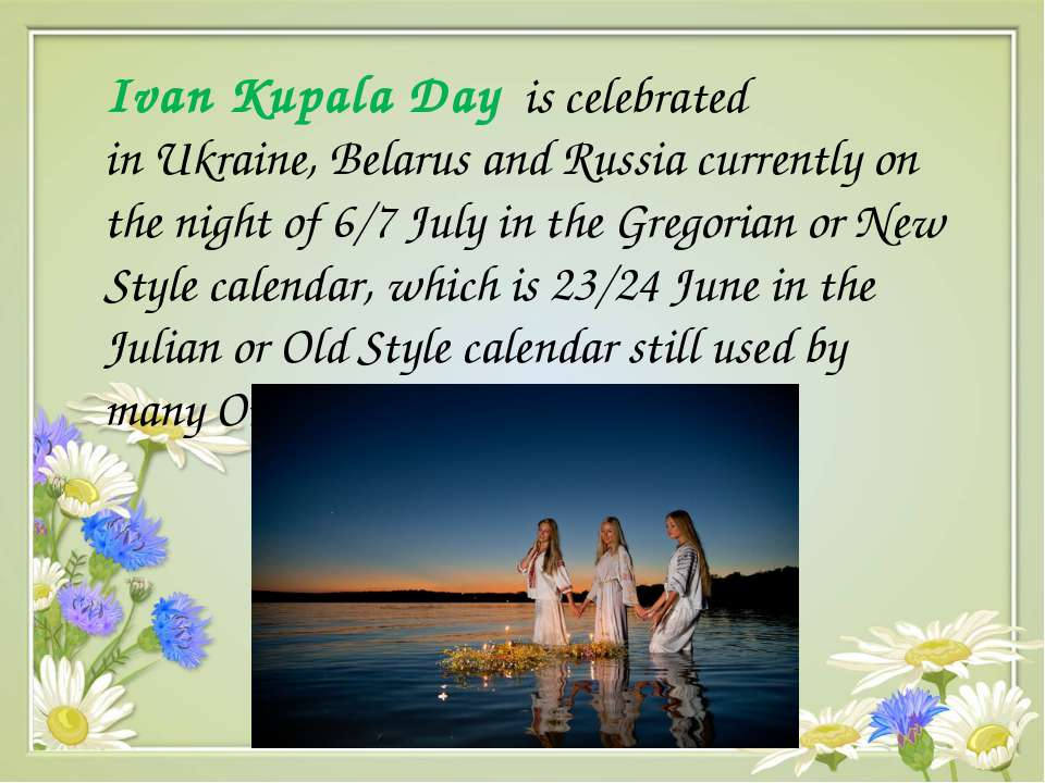 Ivan Kupala Day is celebrated in Ukraine, Belarus and Russia currently on the...