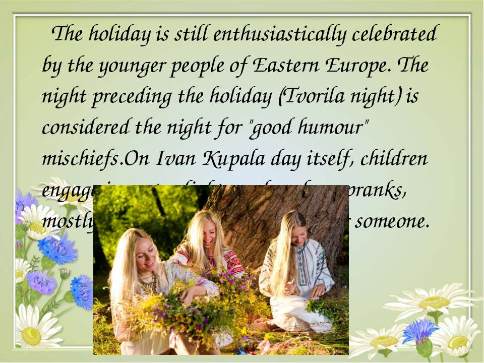 The holiday is still enthusiastically celebrated by the younger people of Eas...